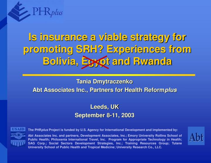 is insurance a viable strategy for promoting srh experiences from bolivia egypt and rwanda n.