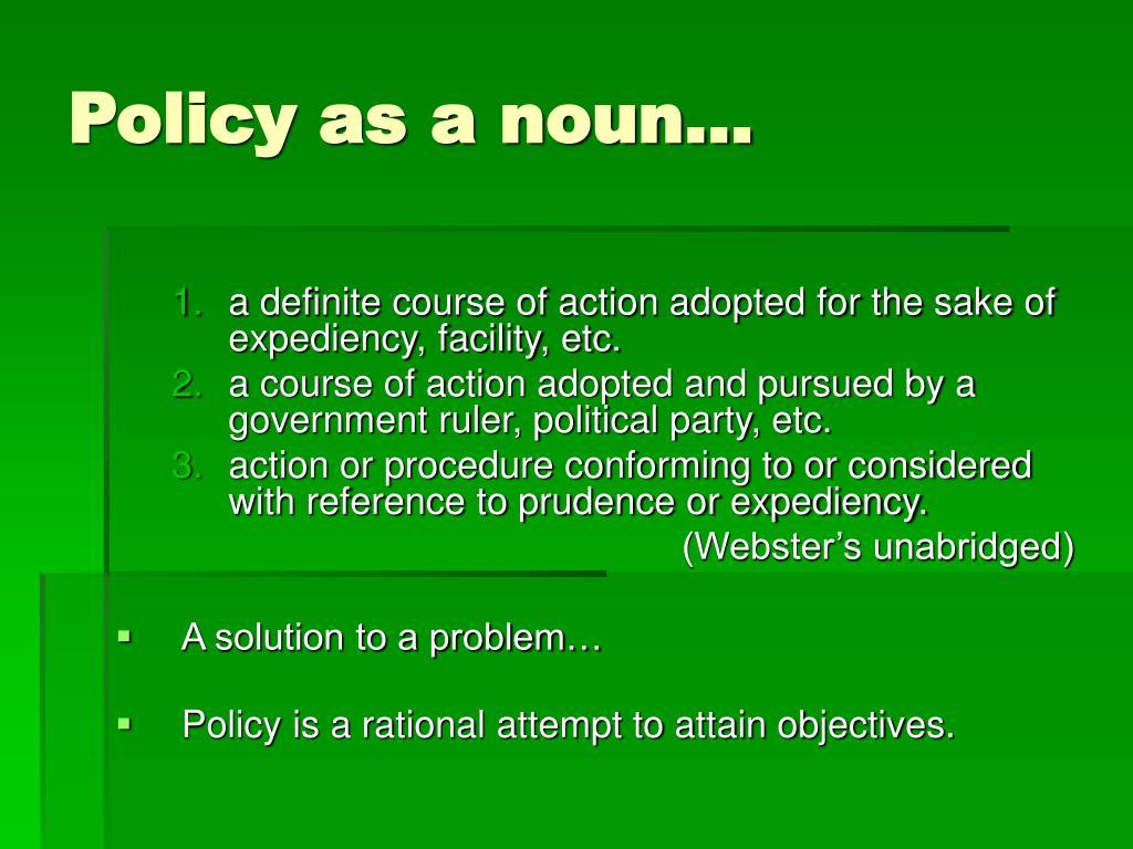 Policy as a noun…