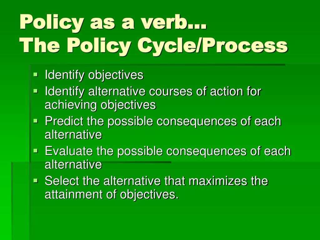 Policy as a verb…