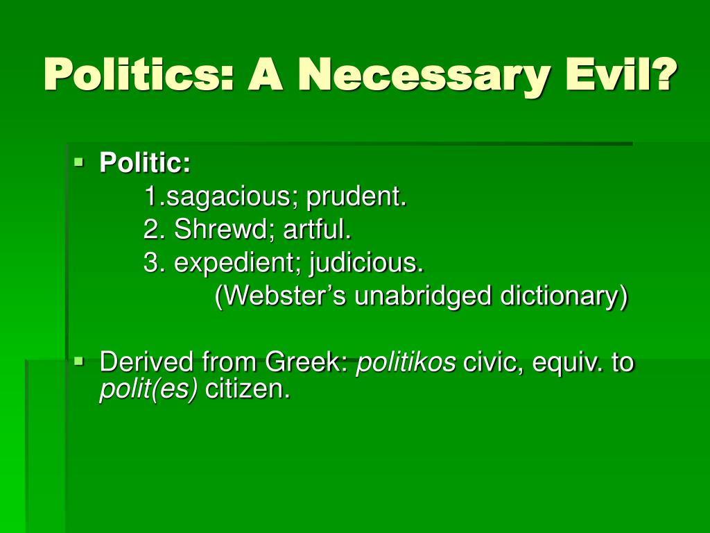 Politics: A Necessary Evil?