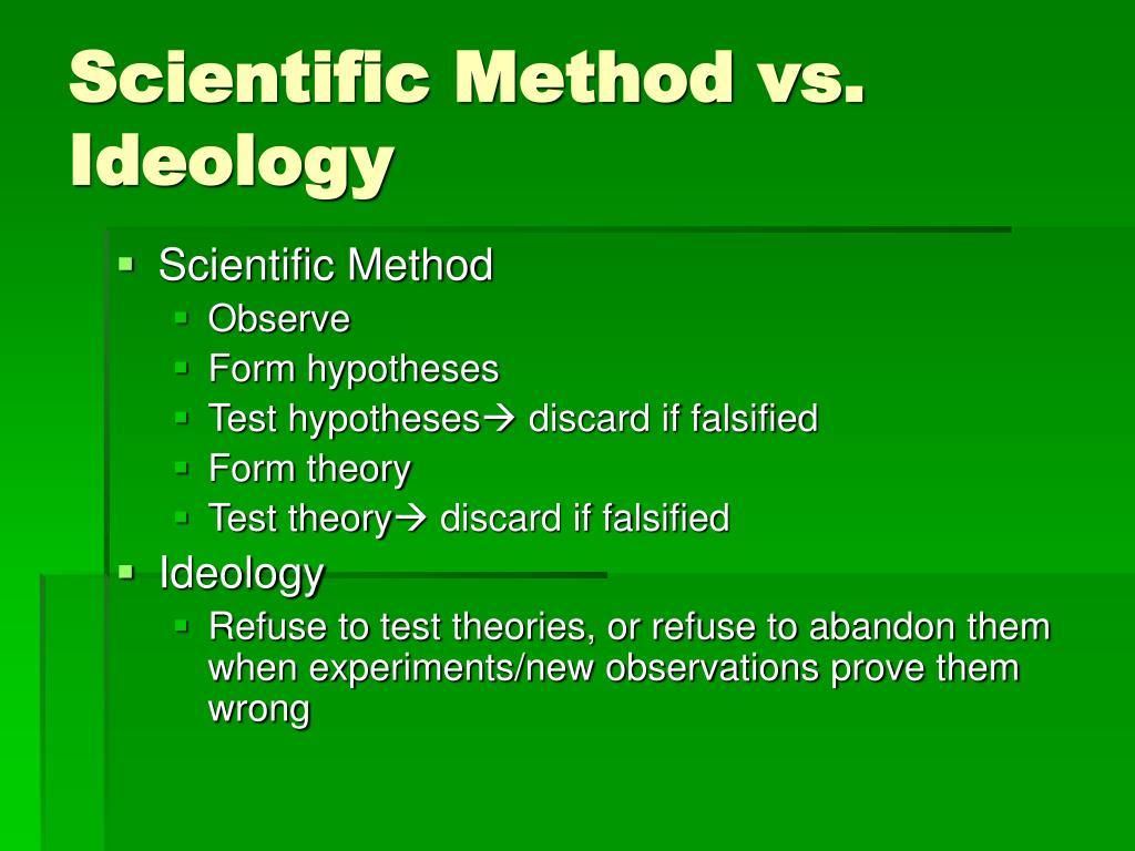 Scientific Method vs. Ideology