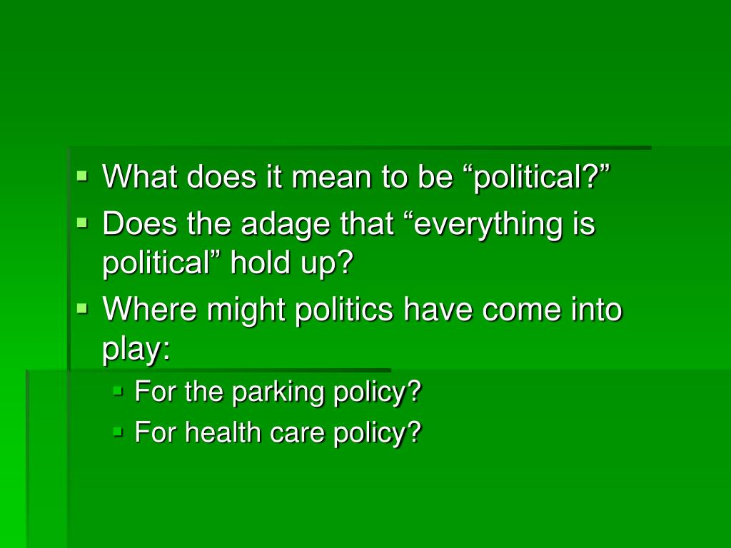 """What does it mean to be """"political?"""""""