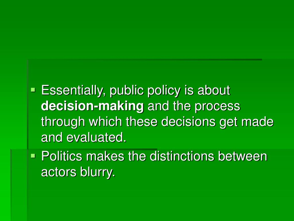 Essentially, public policy is about