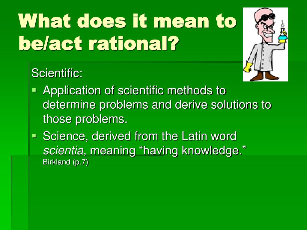 What does it mean to be/act rational?