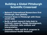 building a global pittsburgh scientific crossroad