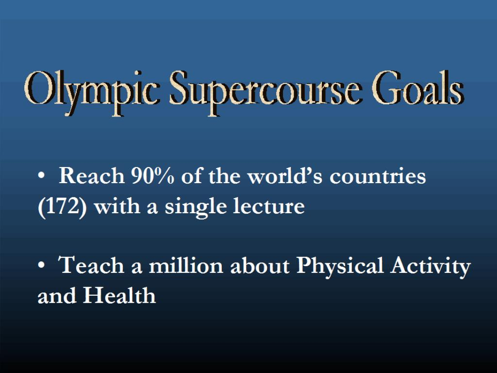 Olympic Supercourse Goals
