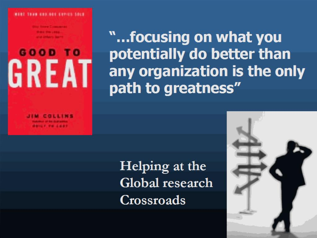 """…focusing on what you potentially do better than any organization is the only path to greatness"""