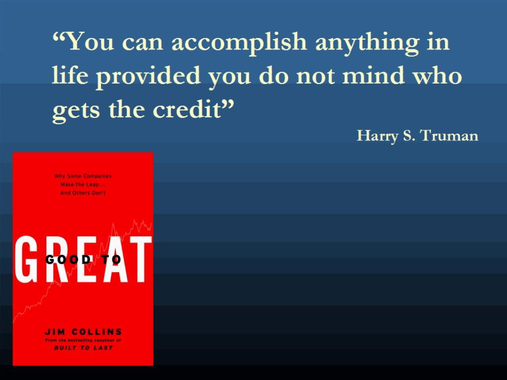 """You can accomplish anything in life provided you do not mind who gets the credit"""