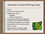 qualities of good writing goals