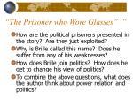 the prisoner who wore glasses