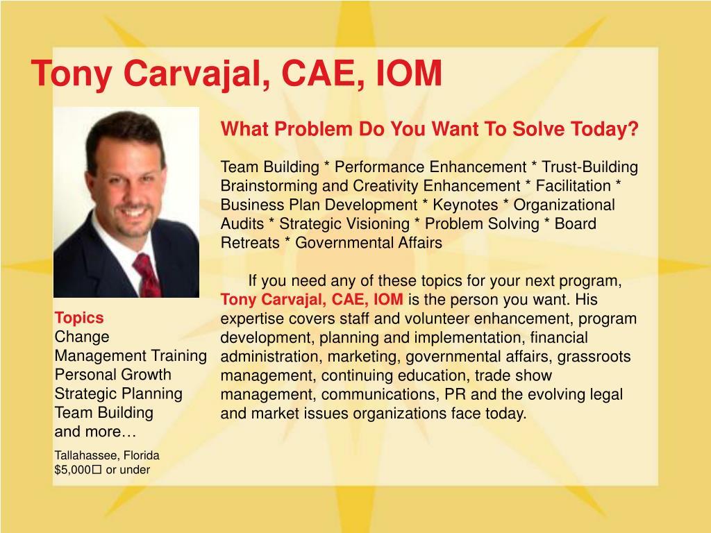 Tony Carvajal, CAE, IOM