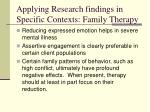 applying research findings in specific contexts family therapy