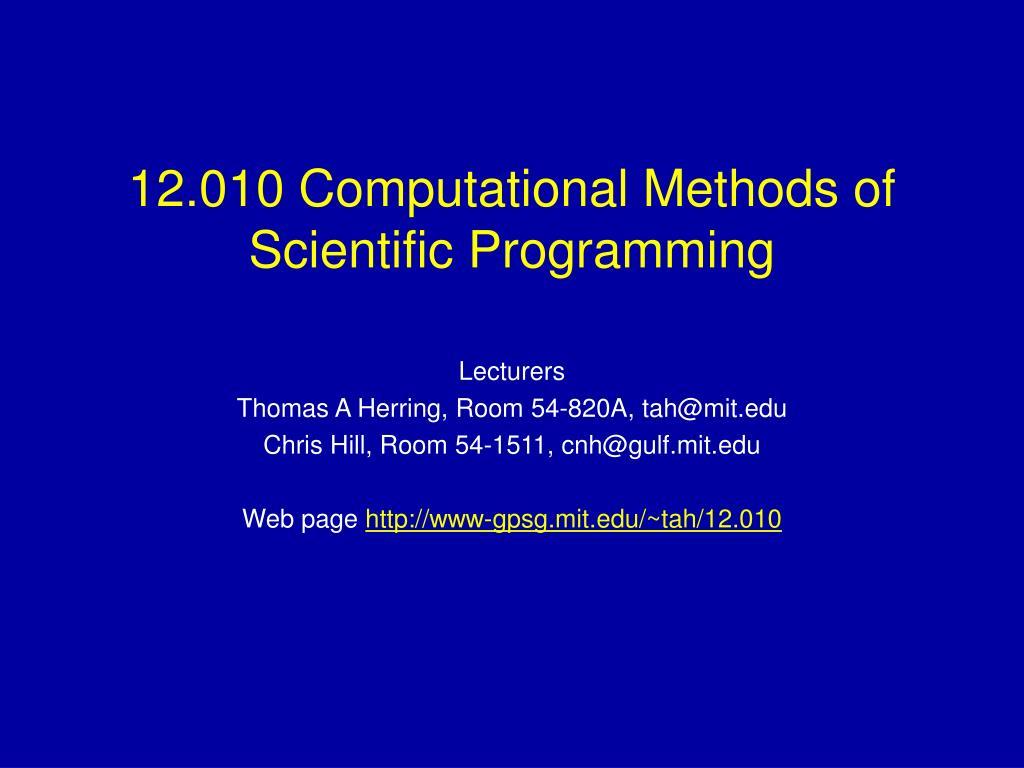 12 010 computational methods of scientific programming l.