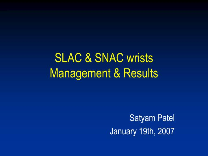 Slac snac wrists management results