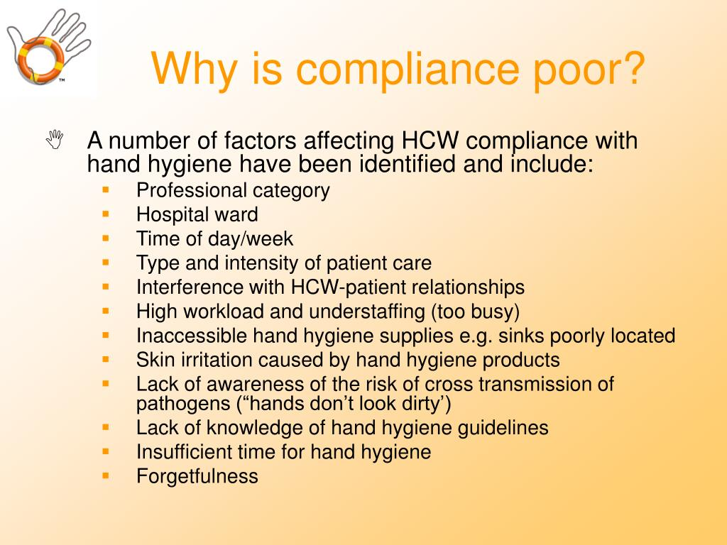 Why is compliance poor?
