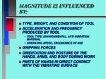 magnitude is influenced by