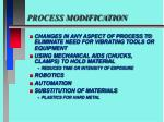 process modification