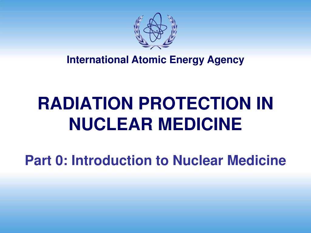 radiation protection in nuclear medicine l.