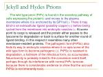 jekyll and hydes prions