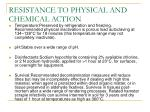 resistance to physical and chemical action