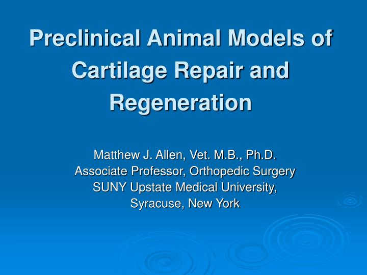 preclinical animal models of cartilage repair and regeneration n.