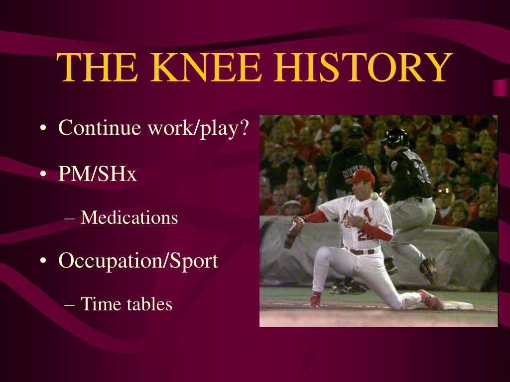 THE KNEE HISTORY