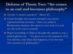 defense of thesis two art comes to an end and becomes philosophy