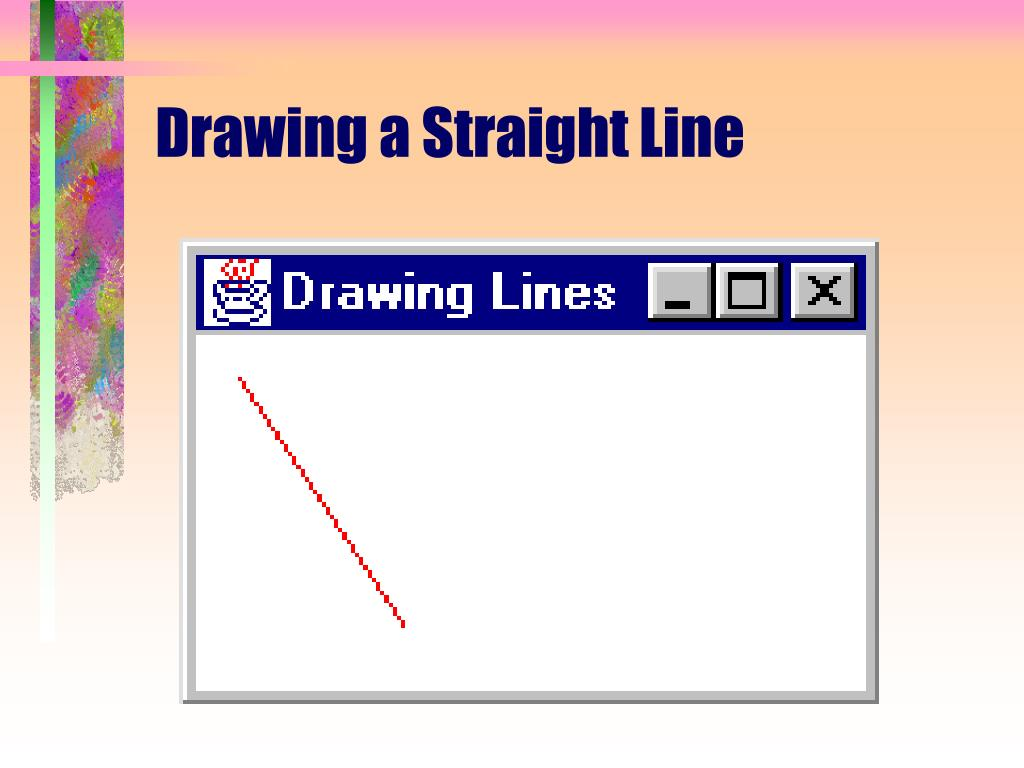Drawing a Straight Line