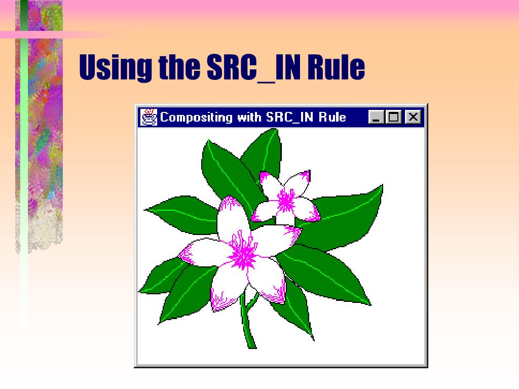 Using the SRC_IN Rule