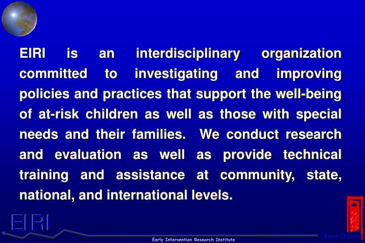 EIRI is an interdisciplinary organization committed to investigating and improving policies and prac...