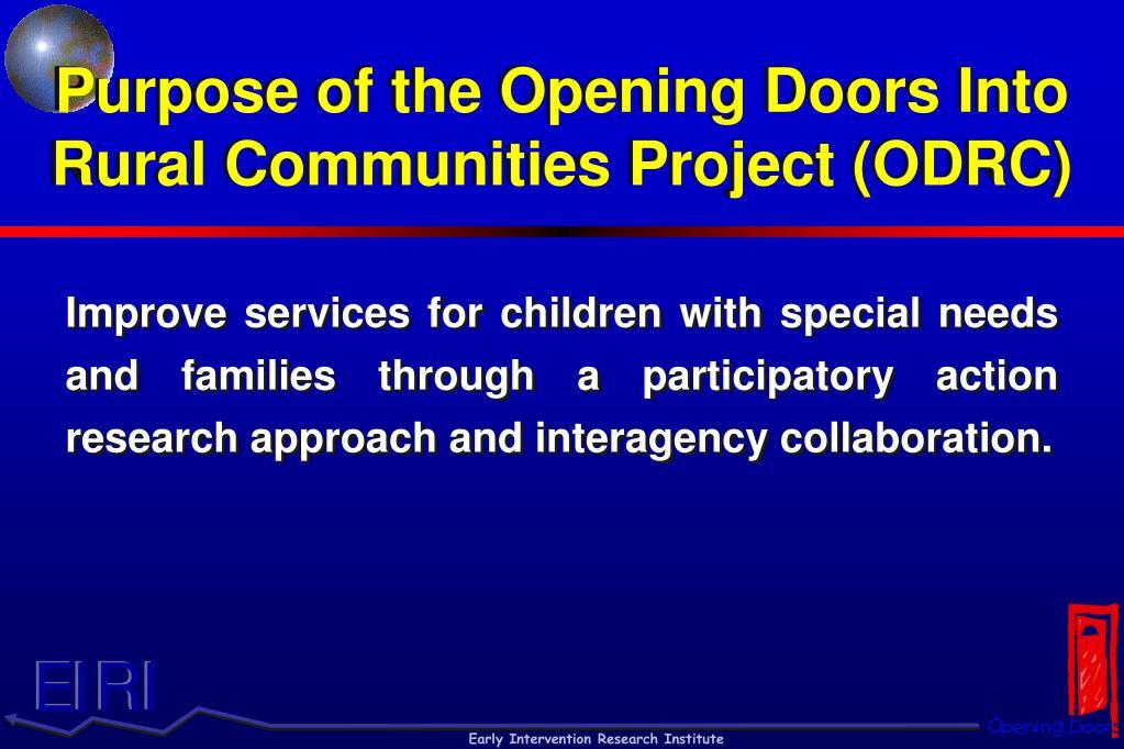 Purpose of the Opening Doors Into Rural Communities Project (ODRC)