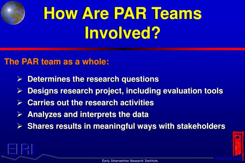 How Are PAR Teams Involved?