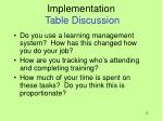 implementation table discussion