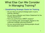 what else can we consider in managing training