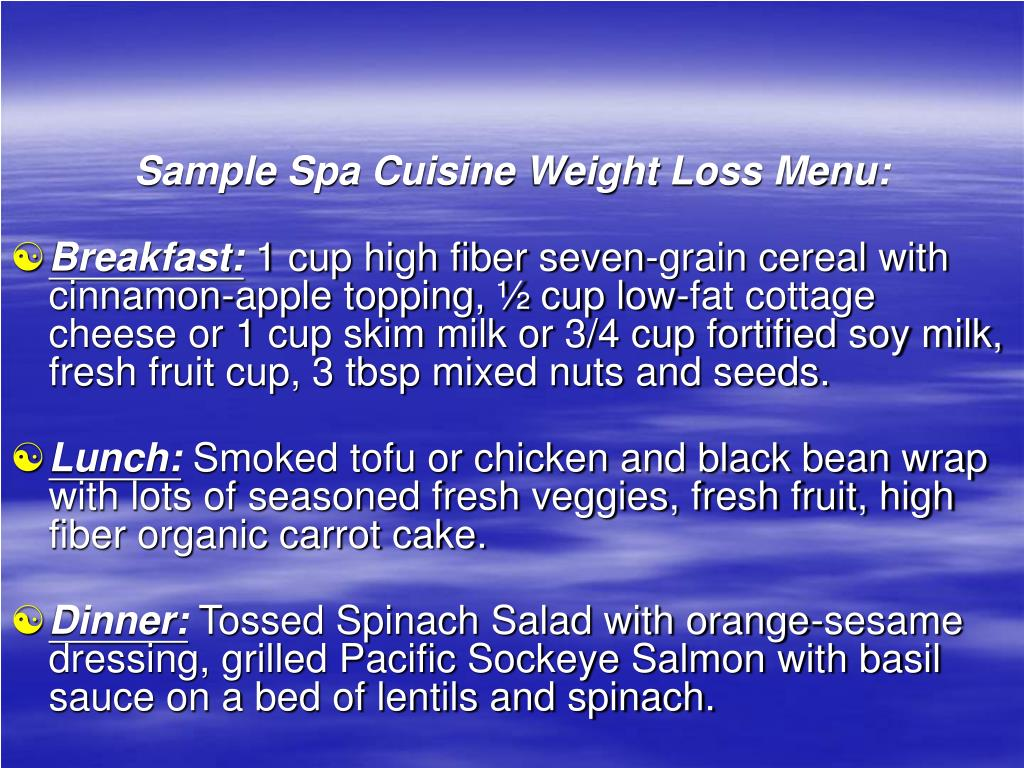 Sample Spa Cuisine Weight Loss Menu: