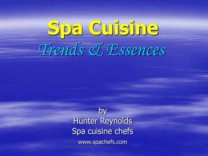 Spa cuisine trends essences