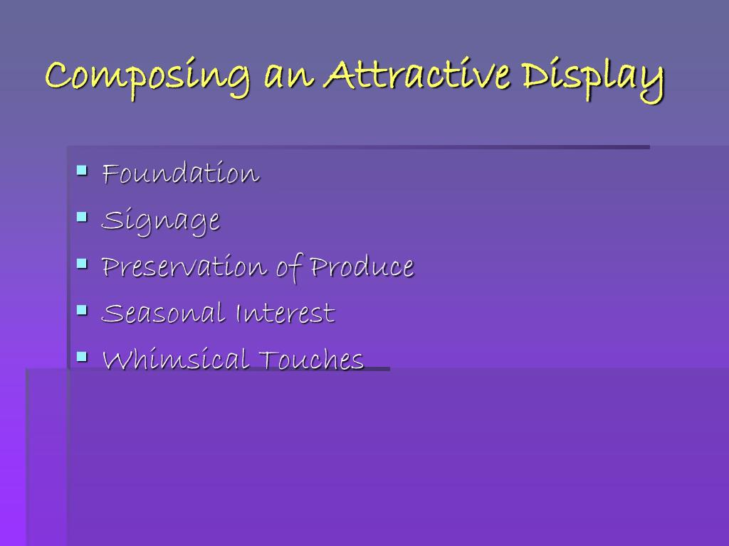 Composing an Attractive Display