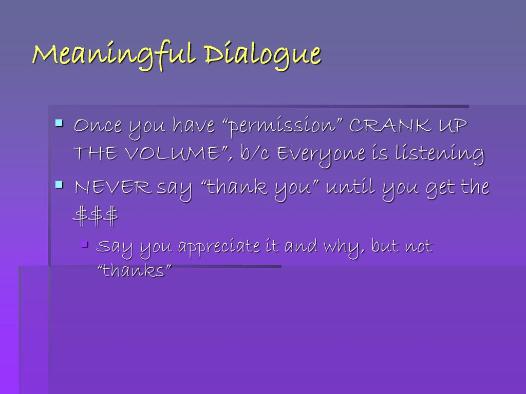 Meaningful Dialogue