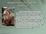 gardening in the colonies continued