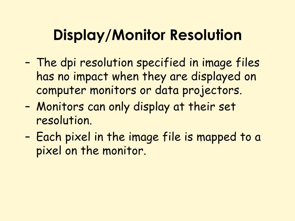 Display/Monitor Resolution