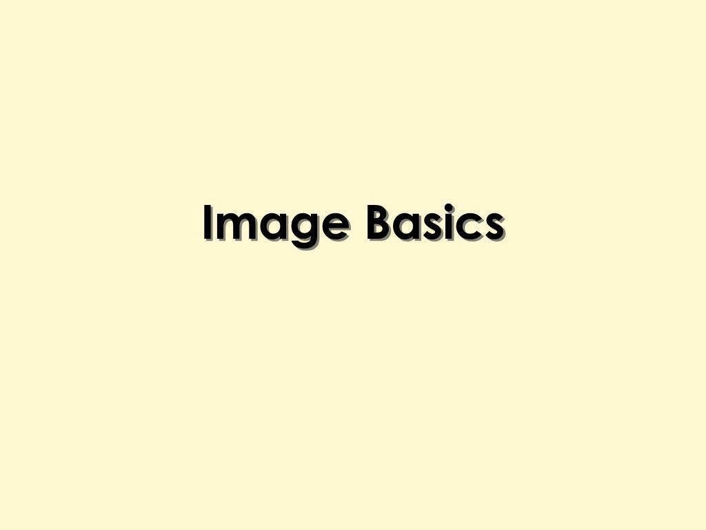 Image Basics