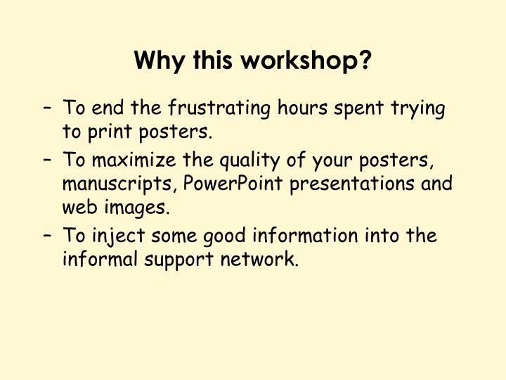 Why this workshop