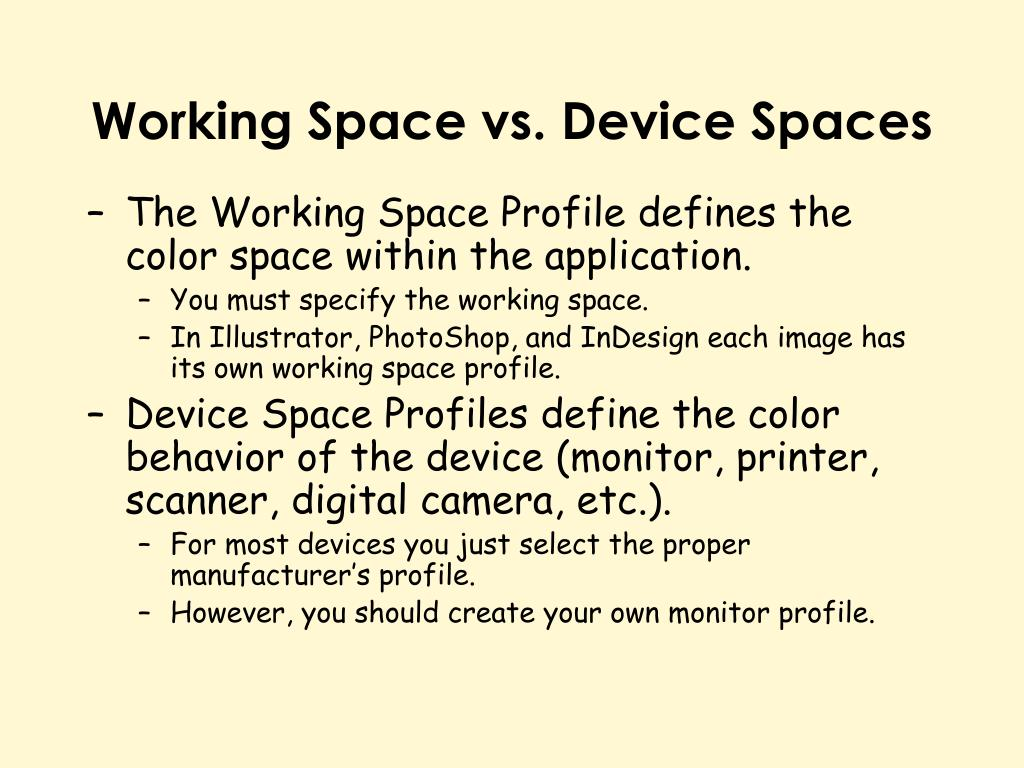 Working Space vs. Device Spaces