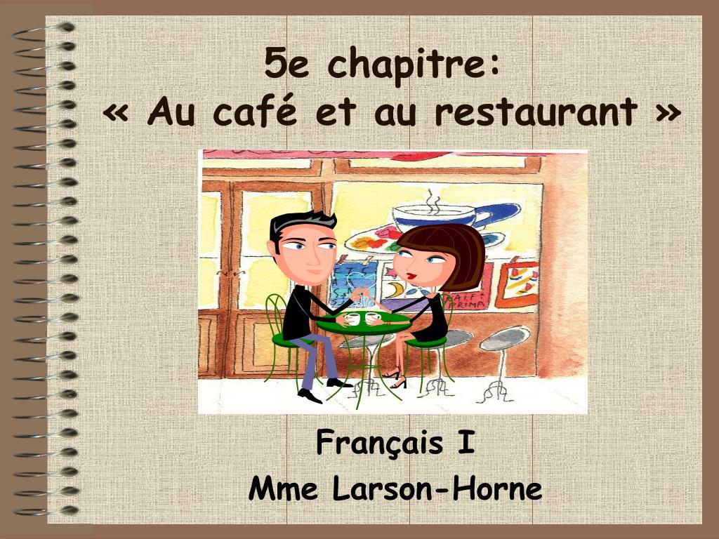 5e chapitre au caf et au restaurant l.