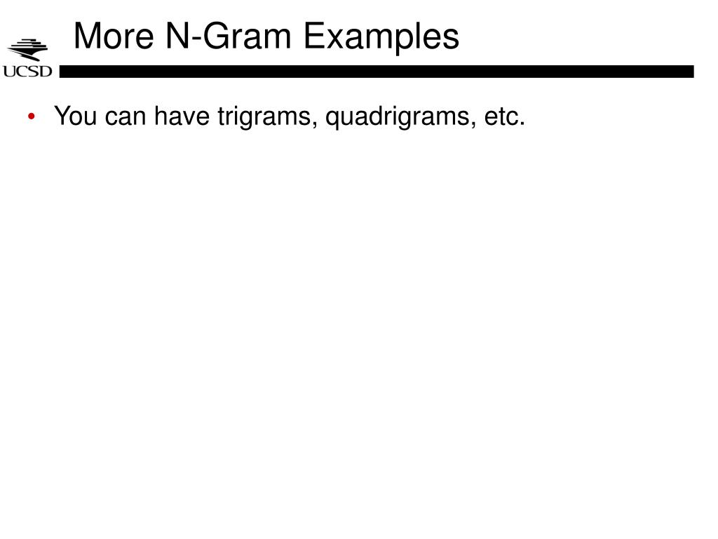 More N-Gram Examples