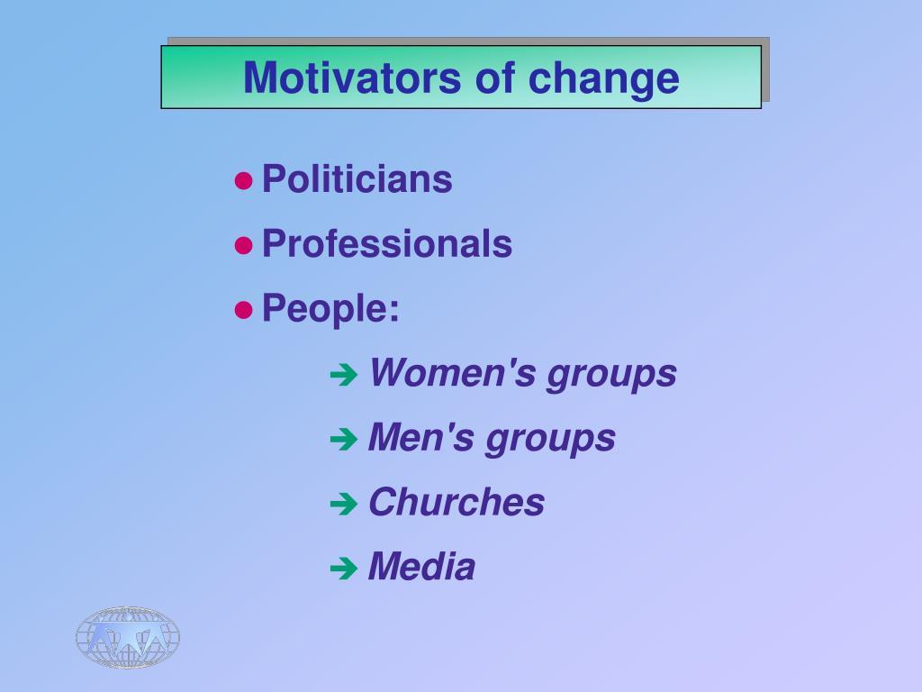 Motivators of change