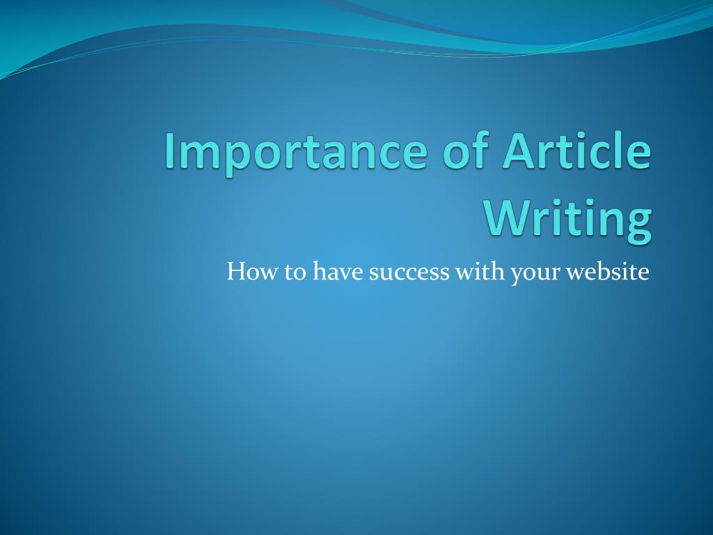 importance of article writing l.
