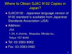 where to obtain sjac 9102 copies in japan