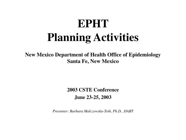 epht planning activities new mexico department of health office of epidemiology santa fe new mexico n.