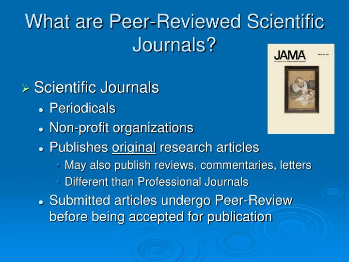 What are peer reviewed scientific journals